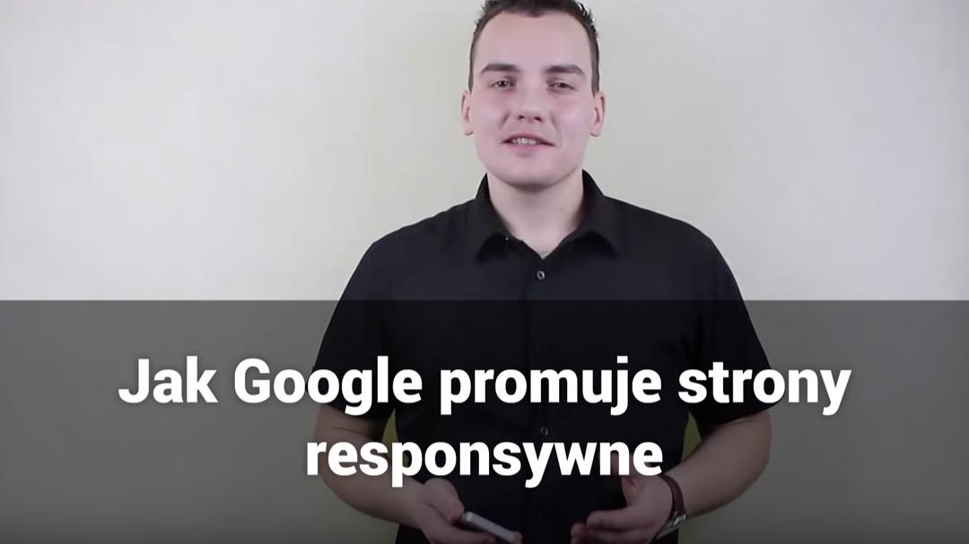 Jak Google promuje strony responsywne