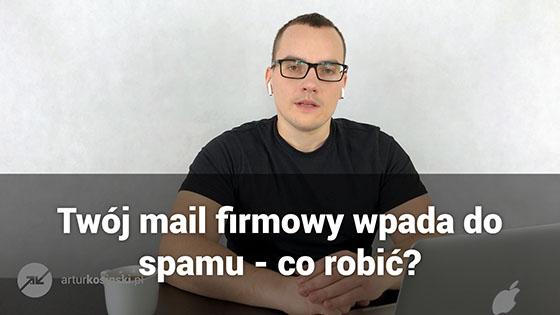 mail firmowy wpada do spamu - co robić