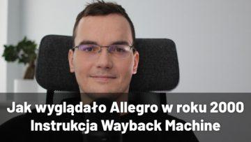 jak wygladalo allegro w 2000 roku instrukcja wayback machine www